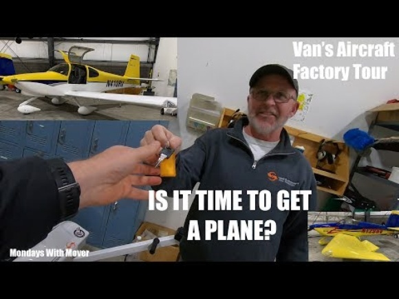 Should I Get One?  Van's Aircraft Factory Tour!